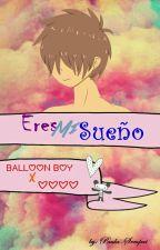 Eres Mi Sueño | FNAFHS | (Ballon Boy X ____) by PaulaAlejandraV