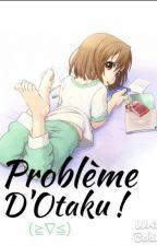 Problèmes D'Otaku by reine-manga
