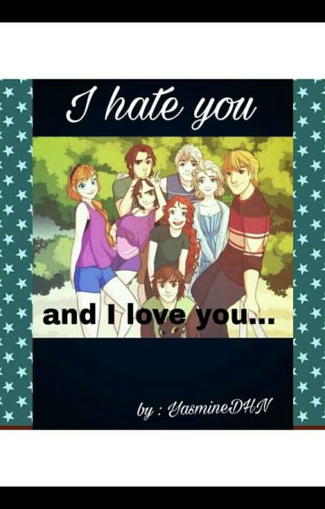 I hate you and I love you.......[TERMINÉ]
