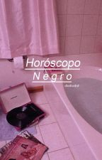 »Horóscopo Negro 2« by -Awkw4rd