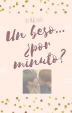 Un beso... ¿por minuto? [ChanBaek] by Malvary