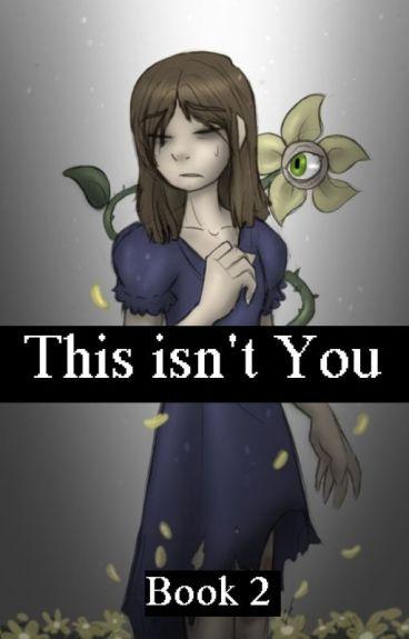 Horrortale Book 2 - This isn't you. (SansxFrisk)