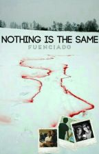 Nothing Is The Same (Fuenciado) by mariiangeljca