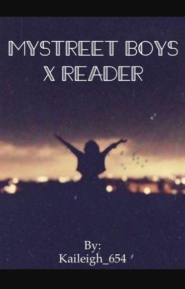 Mystreet boys X reader