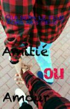 Amitié Ou Amour ?  by Emmahrge