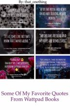 Some of my favorite quotes from wattpad books by that_onething