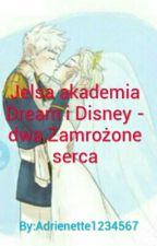 Jelsa akademia Dream i Disney- Dwa Zamrożone Serca by Beatyful_Love