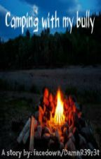 Camping with my bully (BoyxBoy) by facedown