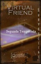 Virtual Friend 2.0 by BabyLittleBoo