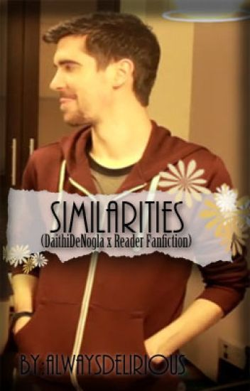 Similarities (DaithiDeNogla x Reader Fanfiction)