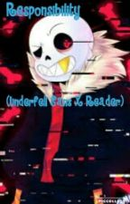 Responsibility (Underfell Sans X Reader) by I-Ship-It-So-Much