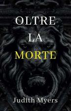 OLTRE LA MORTE by Judith-Myers