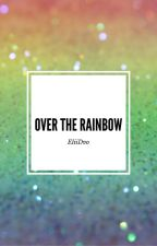 Over the Rainbow [CZ] ✔ by EliiDvo