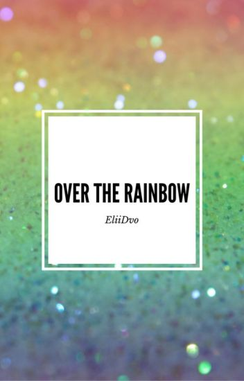 Over the Rainbow [CZ] ✔
