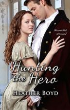Hunting the Hero, The Wild Randalls Book 4 by HeatherBoyd0