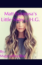 Matt Espinosa's little Sister ,, H.G. {{slow updates}} by 7hayes