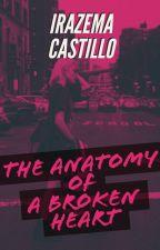 The Anatomy of a Broken Heart (NaNoWrimo) by SunshineLola17