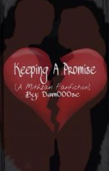 Keeping A Promise (A Mithzan Fanfiction) BOOK 3