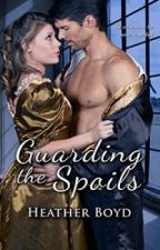 Guarding the Spoils, The Wild Randalls Book 3 by HeatherBoyd0