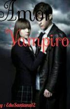Amor Vampiro  by EduSantana12
