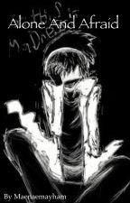 Alone and Afraid by -_Cecilia_Mozai_-
