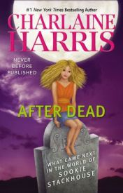 [Read Online] After Dead: What Came Next in the World of Sookie Stackhouse by hatan0087