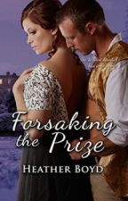 Forsaking the Prize, The Wild Randalls Book 2 by HeatherBoyd0