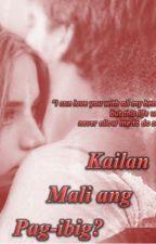 Kailan Mali ang Pag-ibig? by NCHersheys