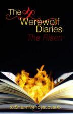 The Werewolf Diaries: The Risen by xXShawnMendesLoverXx
