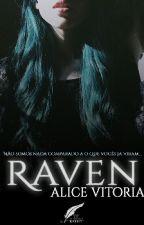 Raven(Em Revisão) by Alice-Lautner