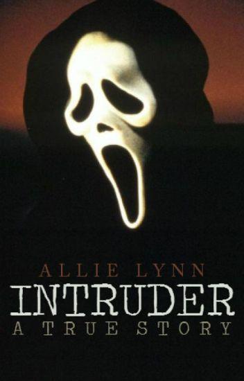 Intruder: A True Story