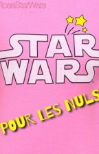 Star Wars pour les nuls by RosaStarWars