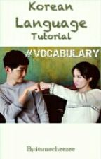 KOREAN LANGUAGE TUTORIAL #VOCABULARY by chzlrgddsxx