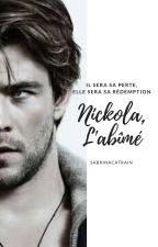 Nickola, l'abîmé (Terminé) by SabrinaCatrain