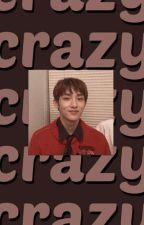 Crazy ➳ SiCheng   by kkxebsong