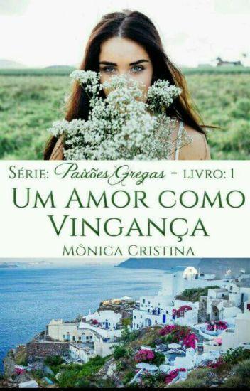 Paixões Gregas - Um amor como vingança (Degustação)
