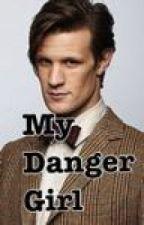 My Danger Girl by DoctorGirl