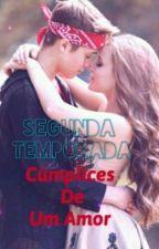 Cúmplices De Um Amor [2ª Temporada] by C1RSouLuna
