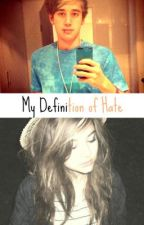 My Definition of Hate ~Janoskians FanFic~ by AdorkableWonderland