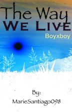 The Way We Live (boyxboy) (Ziam, Larry, Nosh by MarieSantiago098