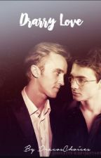 Drarry Love  by DracosChoices