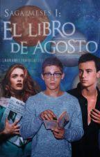 Saga meses del año I: El libro de agosto. #EWA by lauramisteriosa1311