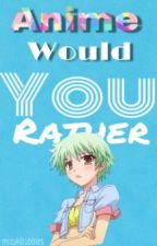 Anime Would You Rather by mizukibubbles