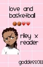Love and Basketball «Riley Freeman x reader» by Goddess011