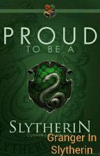 Granger In Slytherin by -CeceWinston-