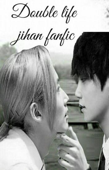 Double life (Jihan fan fiction)