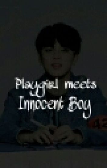Playgirl meets Innocent Boy |Jimin's FF