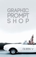 Graphic Prompt Shop by StarCrossedBooklover