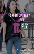 ×Cheer Up, Baby And Fly× «BTSxGFRIEND» [Segunda Temporada] by Camz_Ft_Delf