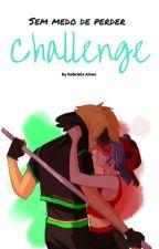 Challenge (Concluído) by Gabiizat